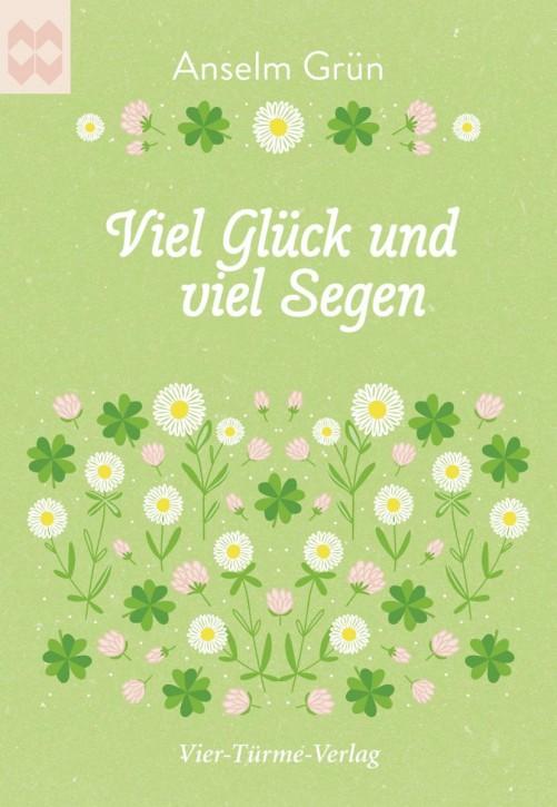 Viel Glück und viel Segen (Anselm Grün)