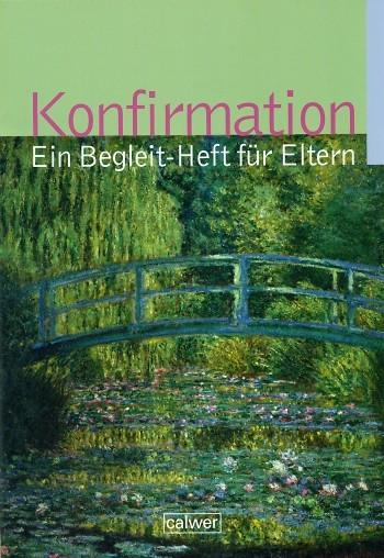 Konfirmation - Ein Begleit-Heft für Eltern