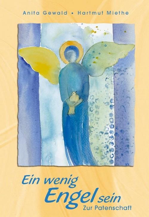 Ein wenig Engel sein - Zur Patenschaft