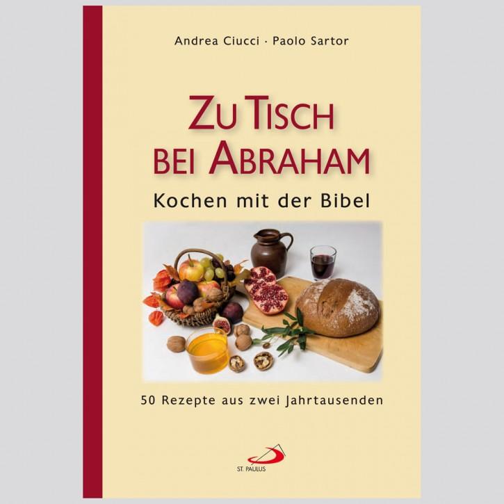 Zu Tisch bei Abraham - Kochen mit der Bibel