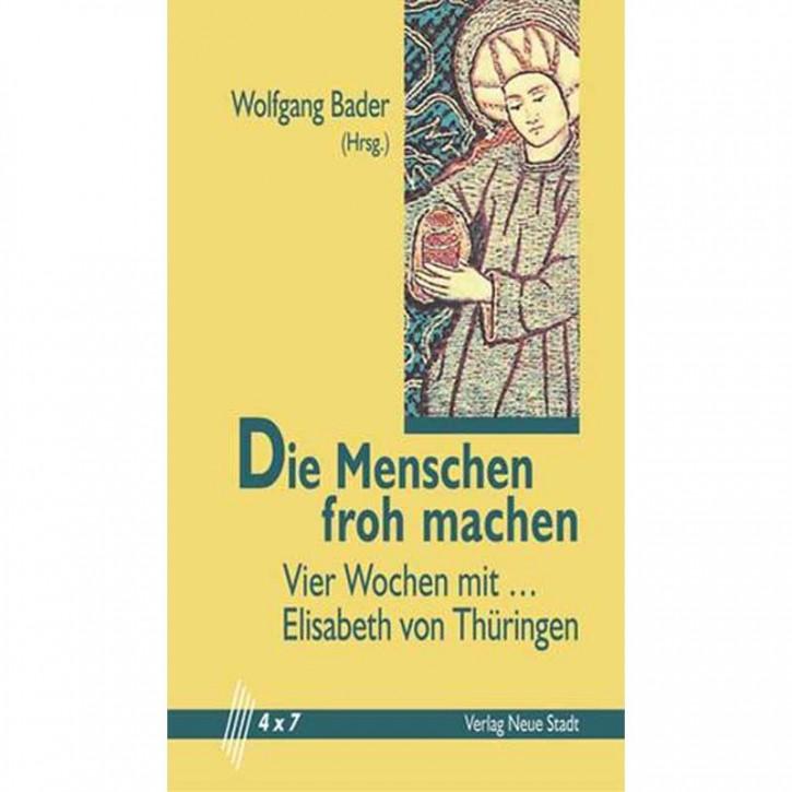 Die Menschen froh machen - 4 Wochen mit Elisabeth von Thüringen